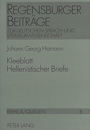 9783631469668: Kleeblatt Hellenistischer Briefe: Text mit Wiedergabe des Erstdruckes, herausgegeben und kommentiert von Karlheinz Löhrer (Regensburger Beiträge zur ... und Literaturwissenschaft) (German Edition)