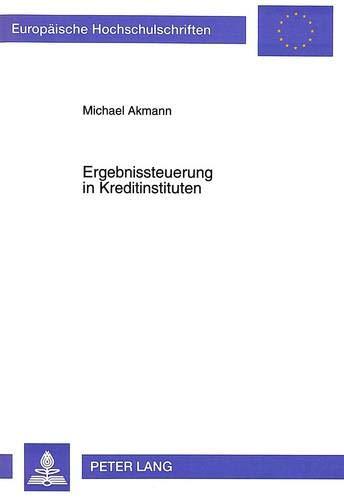 Ergebnissteuerung in Kreditinstituten: Akmann, Michael