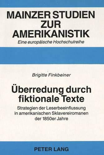 Überredung durch fiktionale Texte Strategien der Leserbeeinflussung in amerikanischen ...