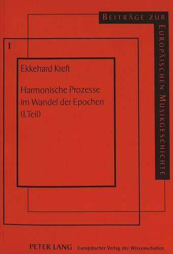 Harmonische Prozesse im Wandel der Epochen (1. Teil): Ekkehard Kreft