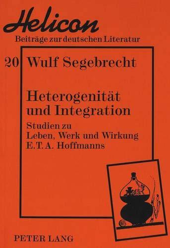 Heterogenität und Integration: Wulf Segebrecht