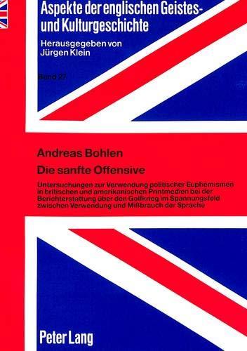 Die sanfte Offensive Untersuchungen zur Verwendung politischer Euphemismen in britischen und ...