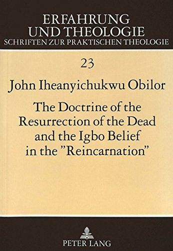 The Doctrine of the Resurrection of the: John Iheanyichukwu Obilor