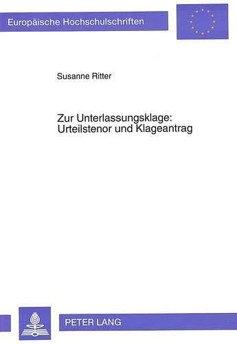Zur Unterlassungsklage: Urteilstenor und Klageantrag: Ritter, Susanne