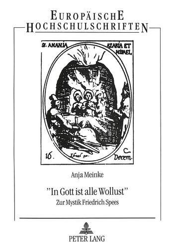 9783631473429: -In Gott Ist Alle Wollust-: Zur Mystik Friedrich Spees (Europaeische Hochschulschriften / European University Studie)