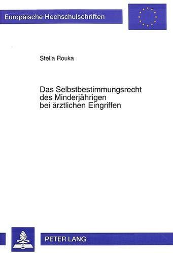 Das Selbstbestimmungsrecht des Minderjährigen bei ärztlichen Eingriffen: Stella Rouka