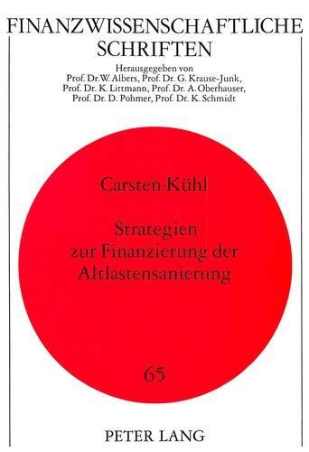 Strategien zur Finanzierung der Altlastensanierung: Kühl, Carsten