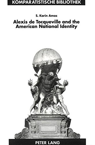 Alexis de Tocqueville and the American National Identity: Amos, S. Karin