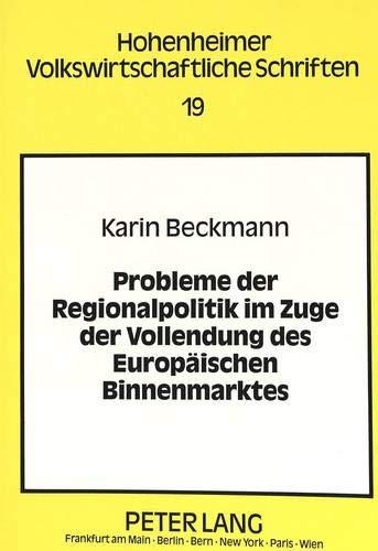 Probleme der Regionalpolitik im Zuge der Vollendung des Europäischen Binnenmarktes Eine ö...