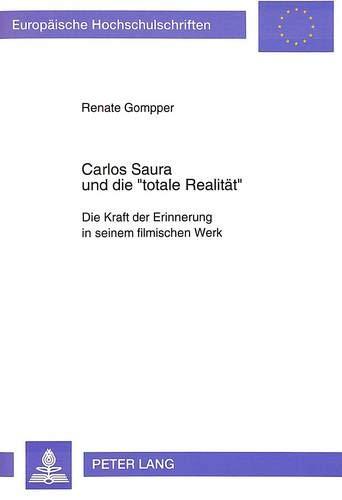 Carlos Saura und die 'totale Realität': Renate Gompper