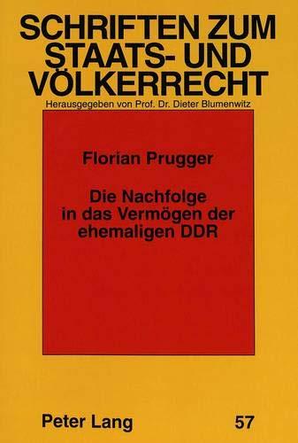 9783631474112: Die Nachfolge in das Vermögen der ehemaligen DDR: Ein Beitrag zu Art. 21 ff Einigungsvertrag unter besonderer Berücksichtigung der Firma F.C. Gerlach ... zum Staats- und Völkerrecht) (German Edition)