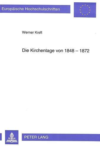 Die Kirchentage von 1848-1872: Werner Kreft