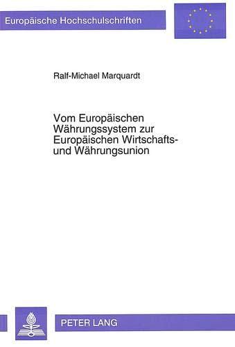 Vom Europäischen Währungssystem zur Europäischen Wirtschafts- und Währungsunion...