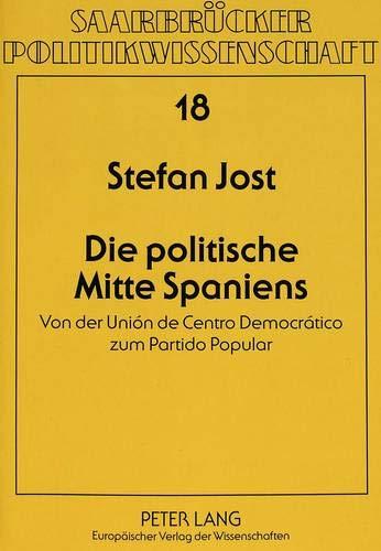 Die politische Mitte Spaniens Von der Unión de Centro Democrático zum Partido Popular...