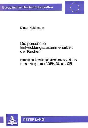 Die personelle Entwicklungszusammenarbeit der Kirchen Kirchliche Entwicklungskonzepte und ihre ...