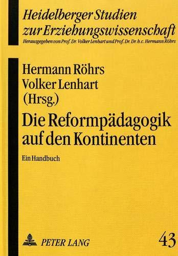 9783631474631: Die Reformpädagogik auf den Kontinenten: Ein Handbuch (Heidelberger Studien zur Erziehungswissenschaft) (German Edition)