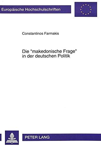 Die «makedonische Frage» in der deutschen Politik Ein Beitrag zum Nationalitä...