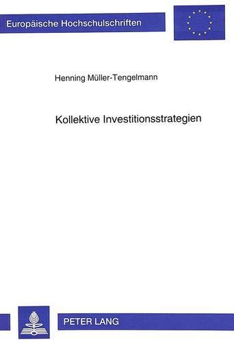 Kollektive Investitionsstrategien: Der Elektronische Datenaustausch ALS Ueberbetriebliche ...