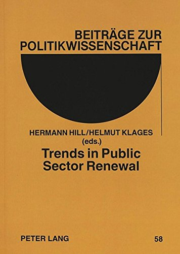 Trends in Public Sector Renewal: Recent Developments and Concepts of Awarding Excellence (Beiträge ...