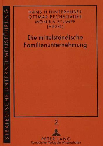 9783631475300: Die mittelständische Familienunternehmung: Die Integration der beiden Subsysteme Familie und Unternehmen in den 90er Jahren: 2 (Strategische Unternehmensfuehrung)