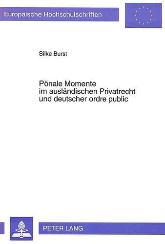 9783631475348: Pönale Momente im ausländischen Privatrecht und deutscher ordre public (Europäische Hochschulschriften / European University Studies / Publications Universitaires Européennes) (German Edition)