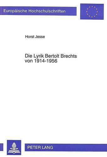 Die Lyrik Bertolt Brechts von 1914-1956 unter besonderer Berücksichtigung der «ars ...