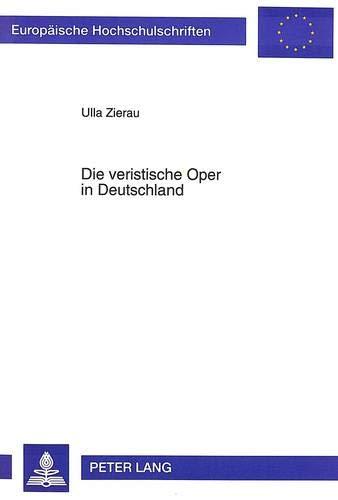 Die veristische Oper in Deutschland: Ulla Zierau