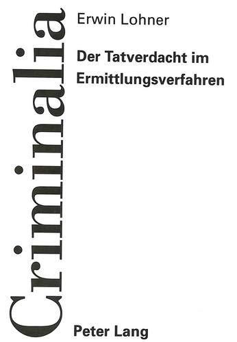Der Tatverdacht im Ermittlungsverfahren: Erwin Lohner