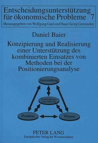 9783631476178: Konzipierung und Realisierung einer Unterstützung des kombinierten Einsatzes von Methoden bei der Positionierungsanalyse (Informationstechnologie Und Oekonomie)