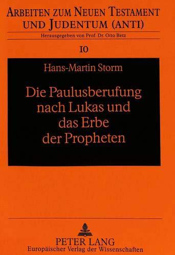 Die Paulusberufung nach Lukas und das Erbe der Propheten Berufen zu Gottes Dienst: Storm, ...