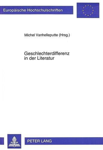 Geschlechterdifferenz in der Literatur: Michel Vanhelleputte