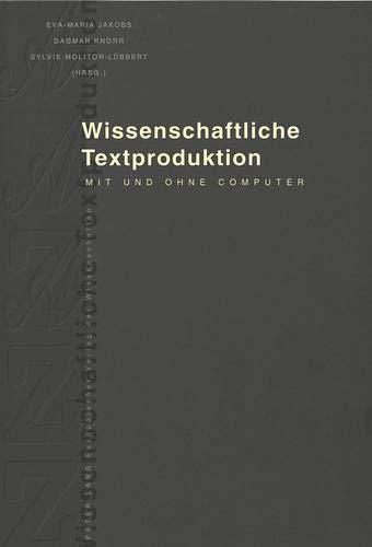 Wissenschaftliche Textproduktion: Mit und ohne Computer (German Edition): Peter Lang GmbH, ...