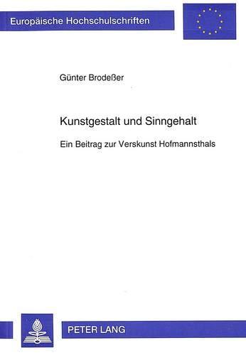 Kunstgestalt und Sinngehalt: Ein Beitrag zur Verskunst Hofmannsthals (Europäische ...