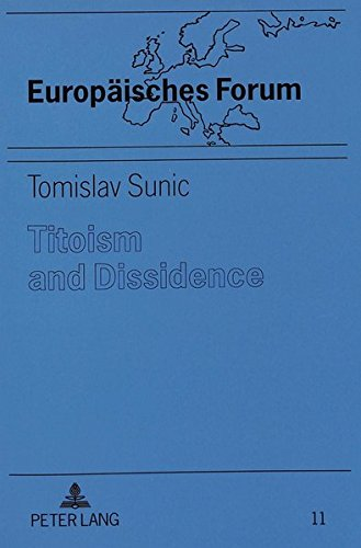 Titoism and Dissidence: Sunic, Tomislav