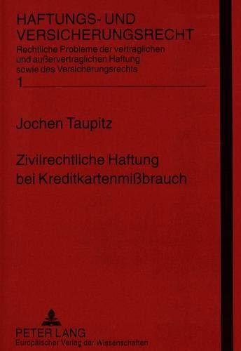 Zivilrechtliche Haftung bei Kreditkartenmißbrauch: Taupitz, Jochen
