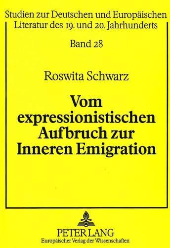 Vom expressionistischen Aufbruch zur Inneren Emigration: Roswita Schwarz