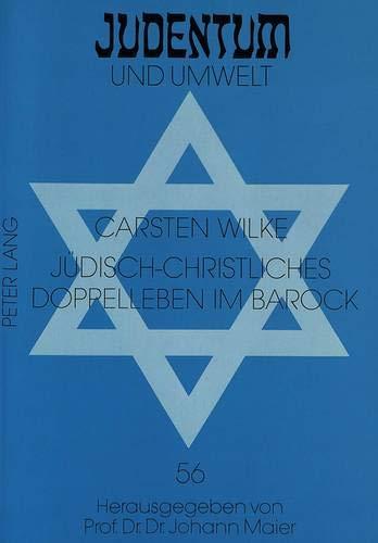 Jüdisch-christliches Doppelleben im Barock: Zur Biographie des Kaufmanns und Dichters Antonio ...