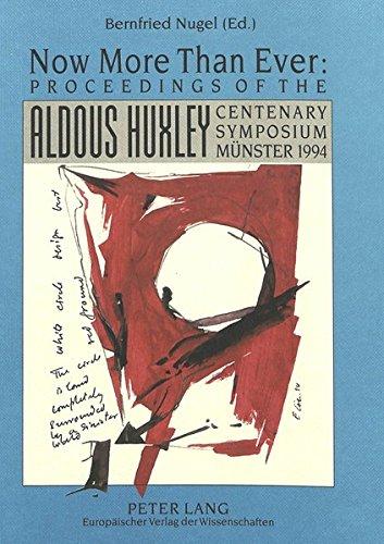 Now More Than Ever: Aldous Huxley Centenary Symposium (1994