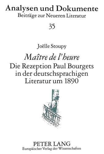 Maître de l'heure»- Die Rezeption Paul Bourgets in der deutschsprachigen Literatur...