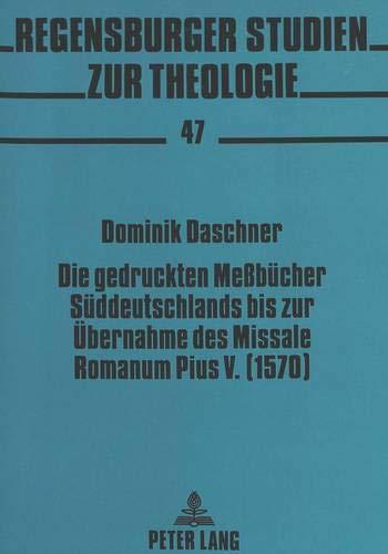 Die gedruckten Meßbücher Süddeutschlands bis zur Übernahme: Daschner, Dominik