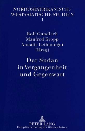 Der Sudan in Vergangenheit und Gegenwart: Rolf Gundlach (editor),
