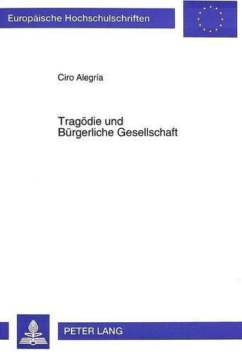 Tragödie und Bürgerliche Gesellschaft Motive und Probleme der Politischen Aufhebung des &...