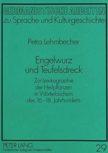 Engelwurz und Teufelsdreck: Petra Lehrnbecher