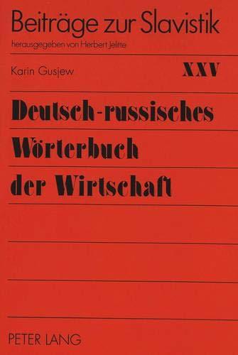 Deutsch-Russisches Woerterbuch Der Wirtschaft (Beitreage Zur Slavistik,): Karin Gusjew