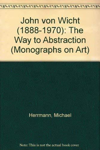 John von Wicht (1888-1970 ) The Way to Abstraction: Hermann, Michael