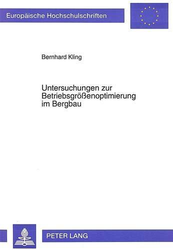 Untersuchungen zur Betriebsgrößenoptimierung im Bergbau Die Bedeutung des ...