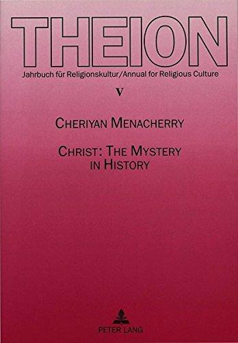 Christ - The Mystery in History: Cheriyan Menacherry