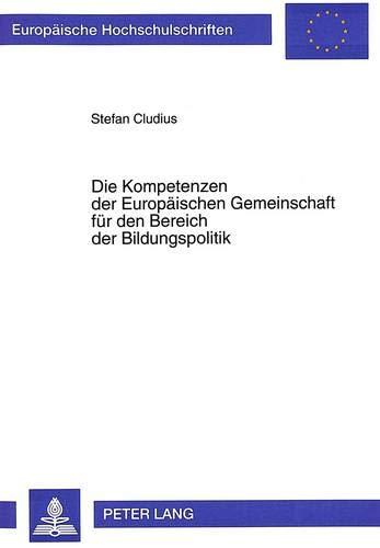9783631484319: Die Kompetenzen der Europäischen Gemeinschaft für den Bereich der Bildungspolitik