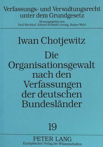 9783631484456: Die Organisationsgewalt nach den Verfassungen der deutschen Bundesländer (Verfassungs- und Verwaltungsrecht unter dem Grundgesetz) (German Edition)