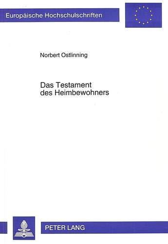 Das Testament des Heimbewohners (Europäische Hochschulschriften / European University ...